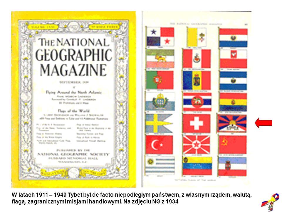 Niepodległy Tybet (NG 1934) NG 1934 W latach 1911 – 1949 Tybet był de facto niepodległym państwem, z własnym rządem, walutą, flagą, zagranicznymi misj