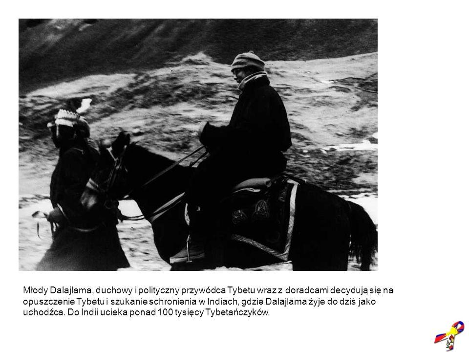 1959, ucieczka Dalajlamy do Indii Młody Dalajlama, duchowy i polityczny przywódca Tybetu wraz z doradcami decydują się na opuszczenie Tybetu i szukani