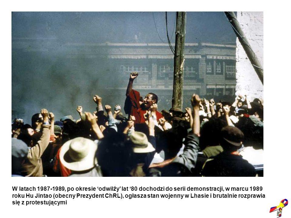 W latach 1987-1989, po okresie odwilży lat 80 dochodzi do serii demonstracji, w marcu 1989 roku Hu Jintao (obecny Prezydent ChRL), ogłasza stan wojenn