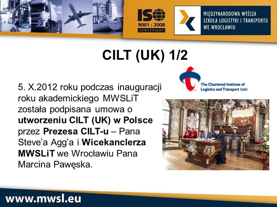 CILT (UK) 1/2 5. X.2012 roku podczas inauguracji roku akademickiego MWSLiT została podpisana umowa o utworzeniu CILT (UK) w Polsce przez Prezesa CILT-