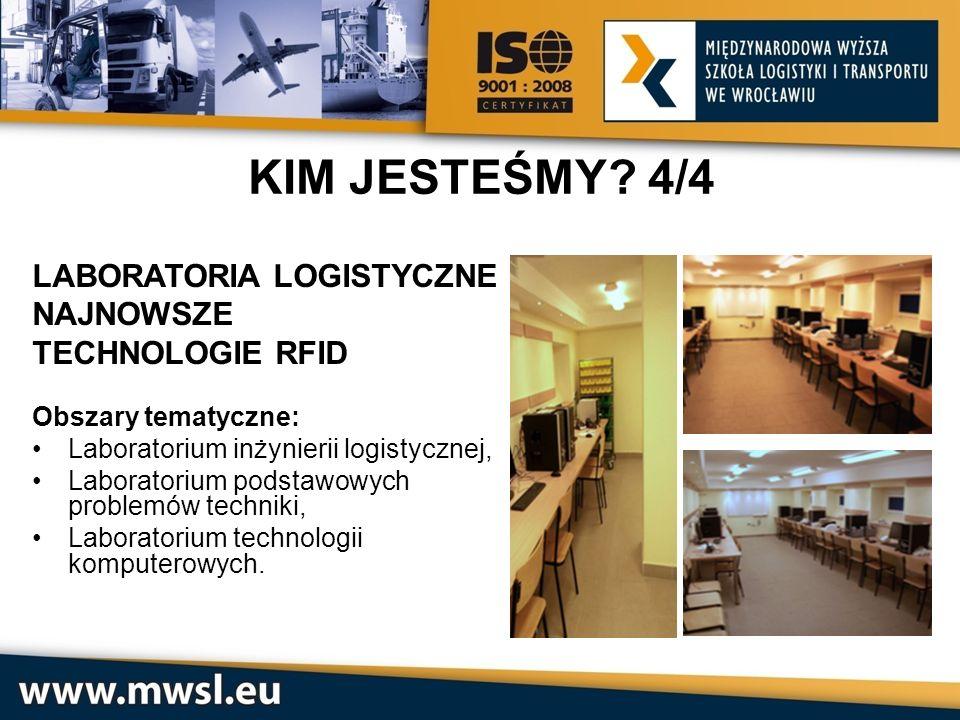LABORATORIA LOGISTYCZNE NAJNOWSZE TECHNOLOGIE RFID Obszary tematyczne: Laboratorium inżynierii logistycznej, Laboratorium podstawowych problemów techn