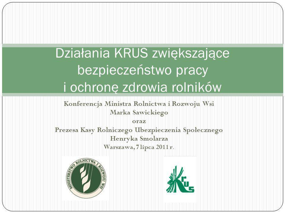 Konferencja Ministra Rolnictwa i Rozwoju Wsi Marka Sawickiego oraz Prezesa Kasy Rolniczego Ubezpieczenia Społecznego Henryka Smolarza Warszawa, 7 lipca 2011 r.