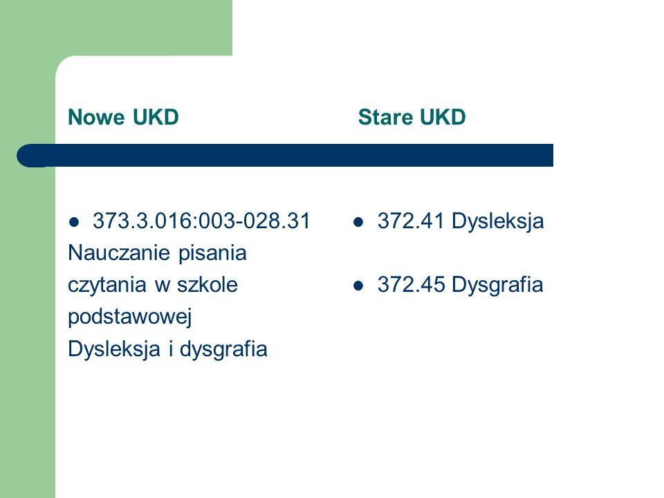 Nowe UKD Stare UKD 373.3.016 Przedmioty nauczania w szkole podstawowej np.