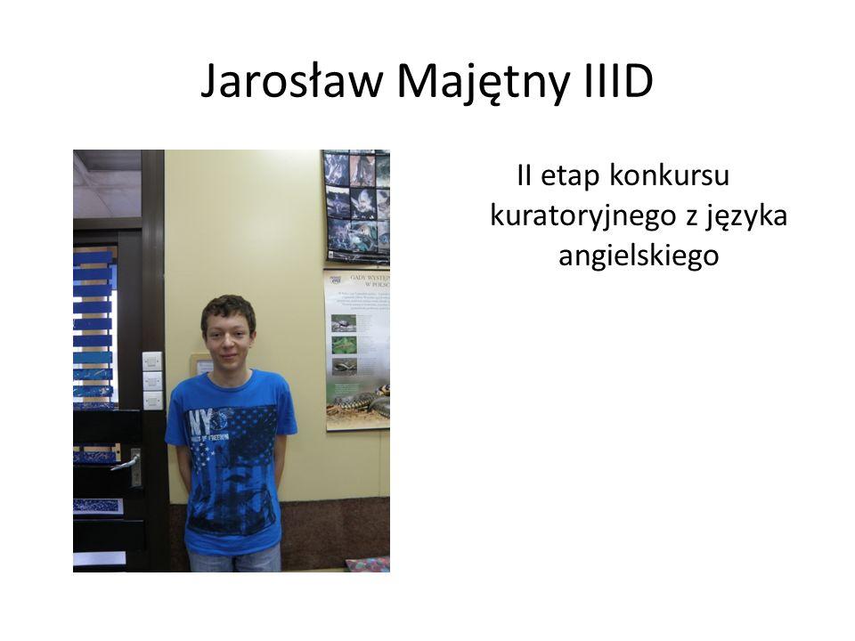 Jarosław Majętny IIID II etap konkursu kuratoryjnego z języka angielskiego
