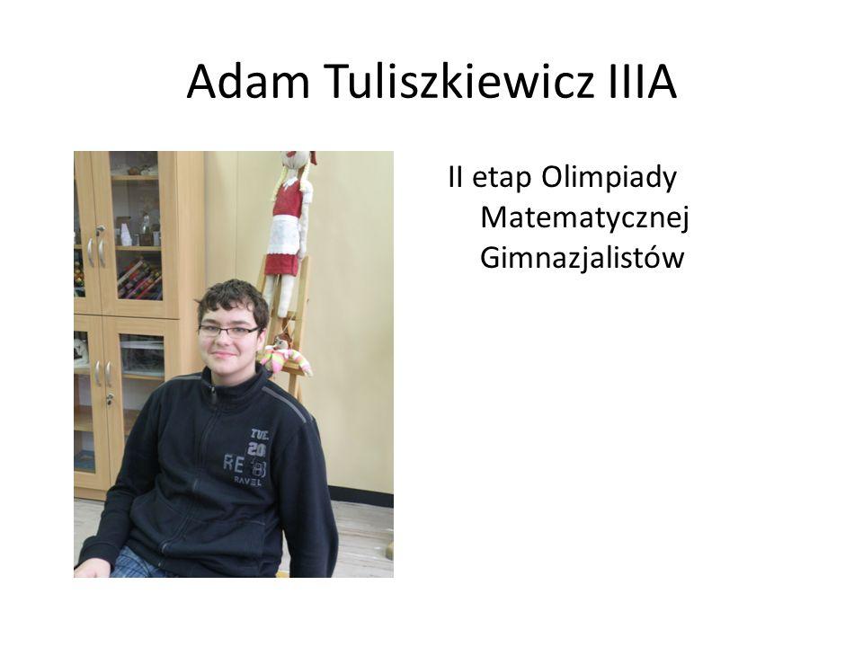 Adam Tuliszkiewicz IIIA II etap Olimpiady Matematycznej Gimnazjalistów