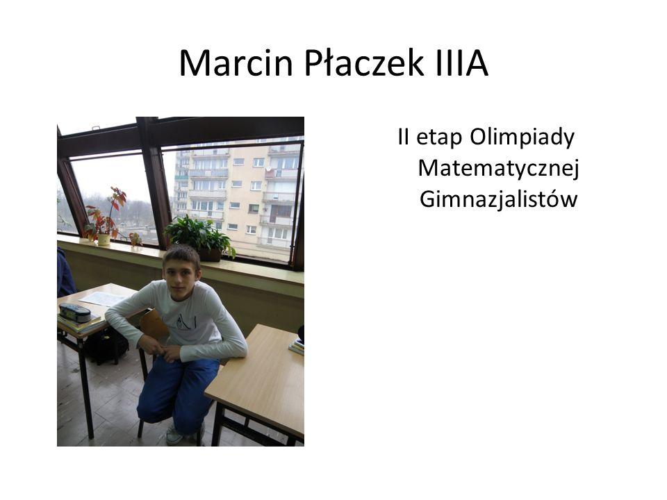 Marcin Płaczek IIIA II etap Olimpiady Matematycznej Gimnazjalistów