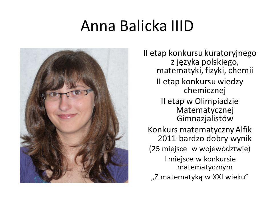 Anna Balicka IIID II etap konkursu kuratoryjnego z języka polskiego, matematyki, fizyki, chemii II etap konkursu wiedzy chemicznej II etap w Olimpiadz