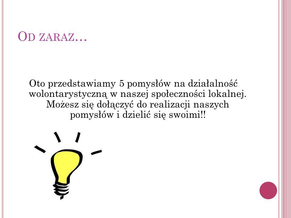 I C ZAS DLA S TARSZYCH Na terenie gminy Śrem znajdują się domy osób starszych np.: DPS Psarskie.