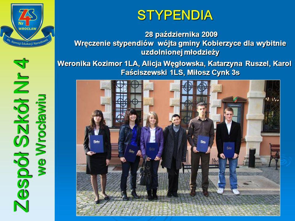 Zespół Szkół Nr 4 we Wrocławiu STYPENDIA 28 października 2009 Wręczenie stypendiów wójta gminy Kobierzyce dla wybitnie uzdolnionej młodzieży 28 paździ