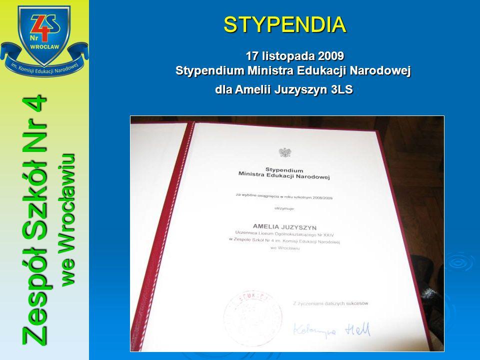 Zespół Szkół Nr 4 we Wrocławiu STYPENDIA 17 listopada 2009 Stypendium Ministra Edukacji Narodowej 17 listopada 2009 Stypendium Ministra Edukacji Narod