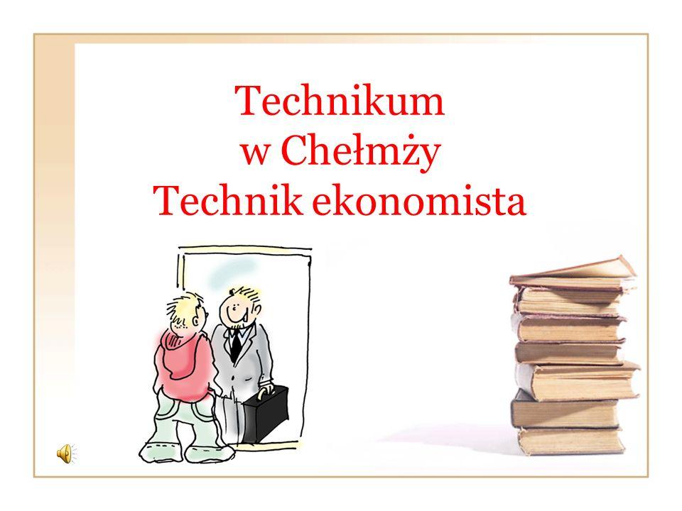 Technikum w Chełmży Technik ekonomista