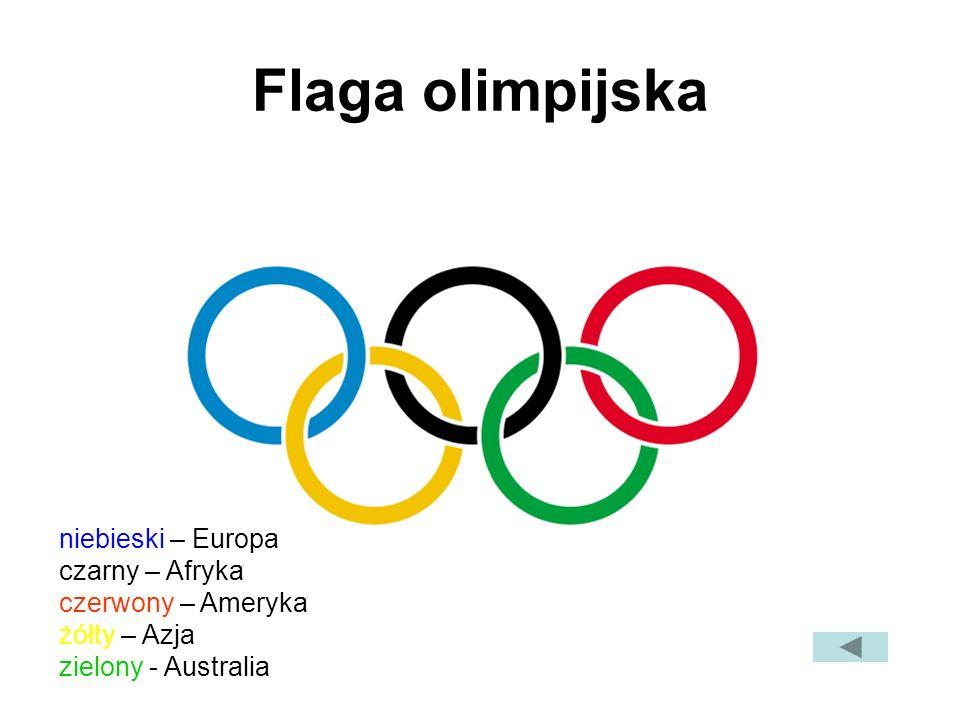 Flaga olimpijska niebieski – Europa czarny – Afryka czerwony – Ameryka żółty – Azja zielony - Australia