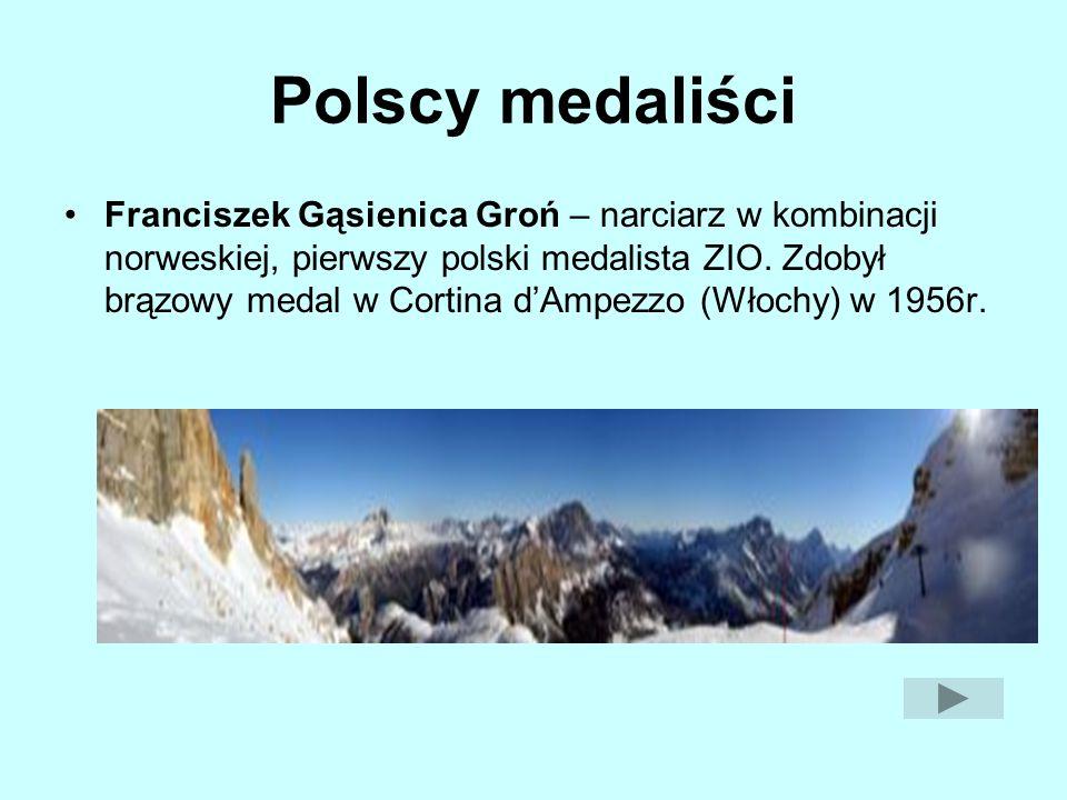 Polscy medaliści Franciszek Gąsienica Groń – narciarz w kombinacji norweskiej, pierwszy polski medalista ZIO. Zdobył brązowy medal w Cortina dAmpezzo