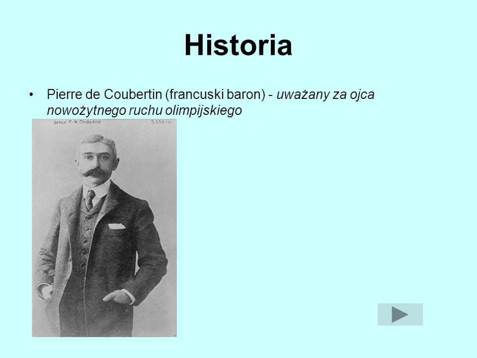 Historia Pierre de Coubertin (francuski baron) - uważany za ojca nowożytnego ruchu olimpijskiego