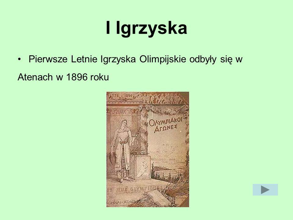 I Igrzyska Pierwsze Letnie Igrzyska Olimpijskie odbyły się w Atenach w 1896 roku