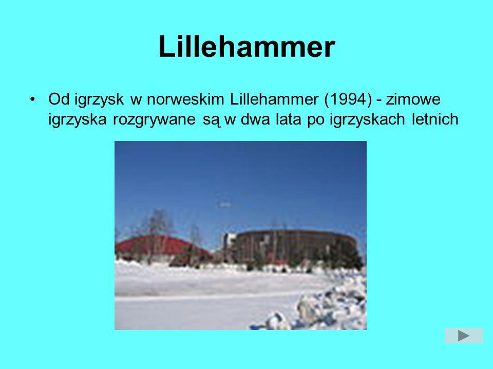 Lillehammer Od igrzysk w norweskim Lillehammer (1994) - zimowe igrzyska rozgrywane są w dwa lata po igrzyskach letnich