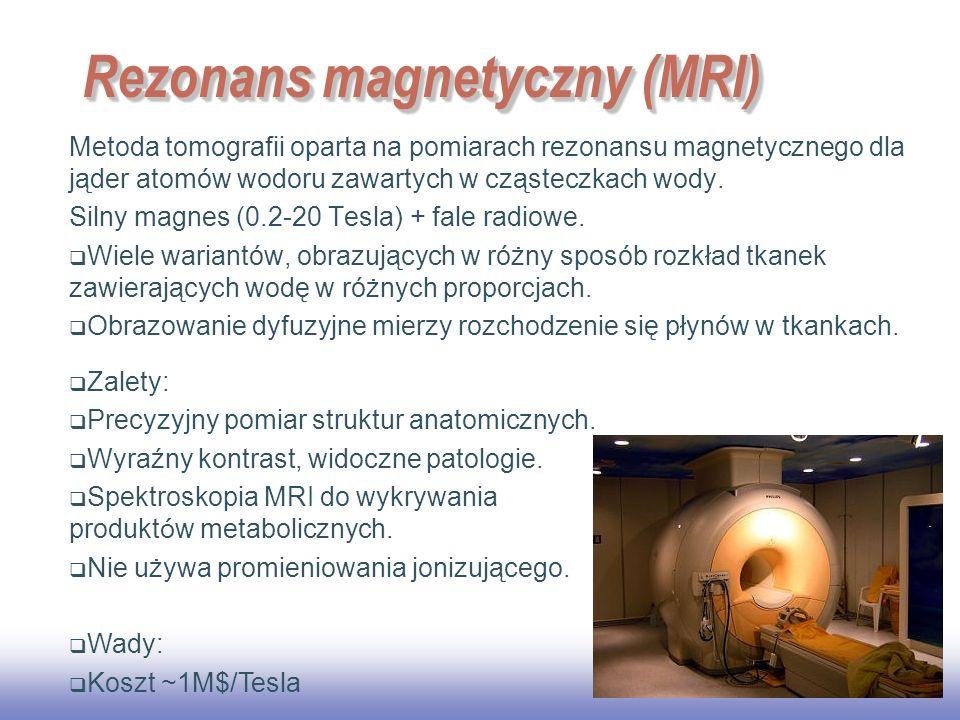 EE141 21 Rezonans magnetyczny (MRI) Metoda tomografii oparta na pomiarach rezonansu magnetycznego dla jąder atomów wodoru zawartych w cząsteczkach wody.