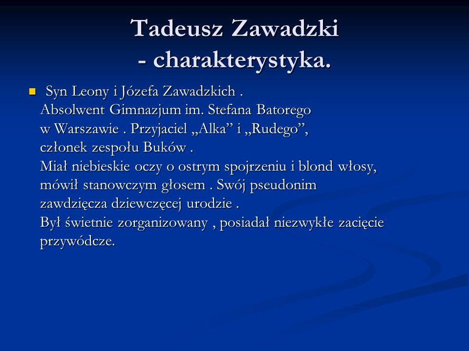 Tadeusz Zawadzki - charakterystyka. Syn Leony i Józefa Zawadzkich. Syn Leony i Józefa Zawadzkich. Absolwent Gimnazjum im. Stefana Batorego Absolwent G