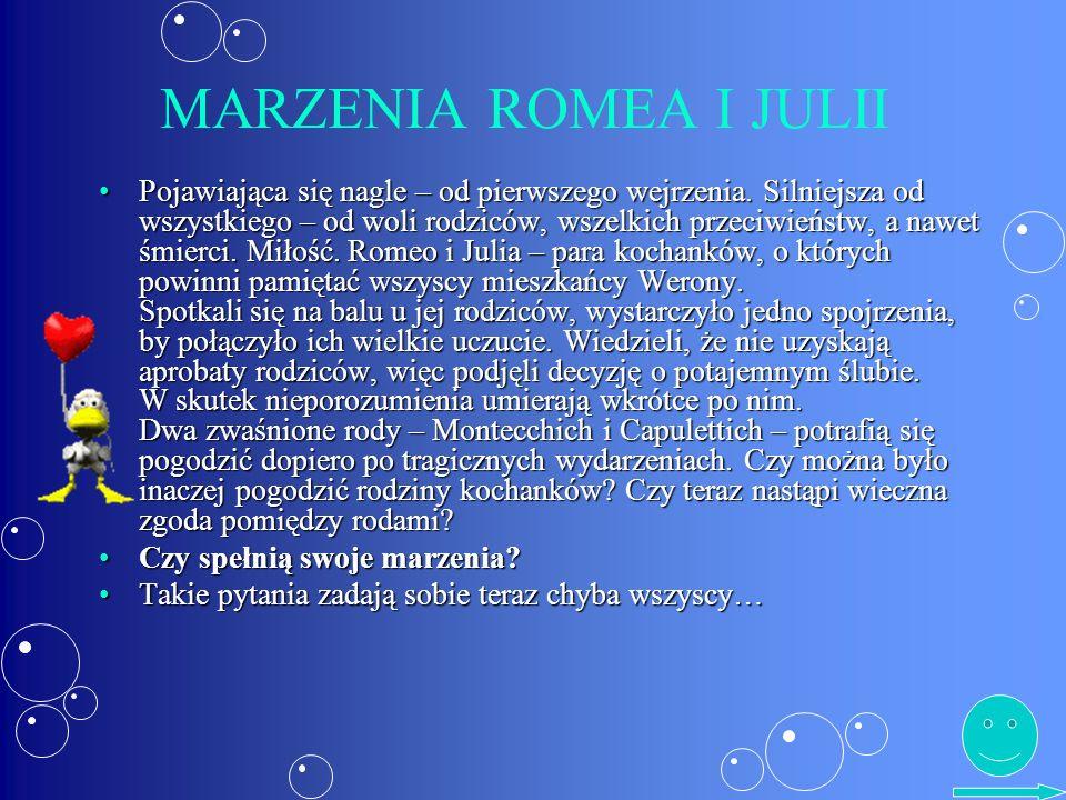 MARZENIA ROMEA I JULII Pojawiająca się nagle – od pierwszego wejrzenia.