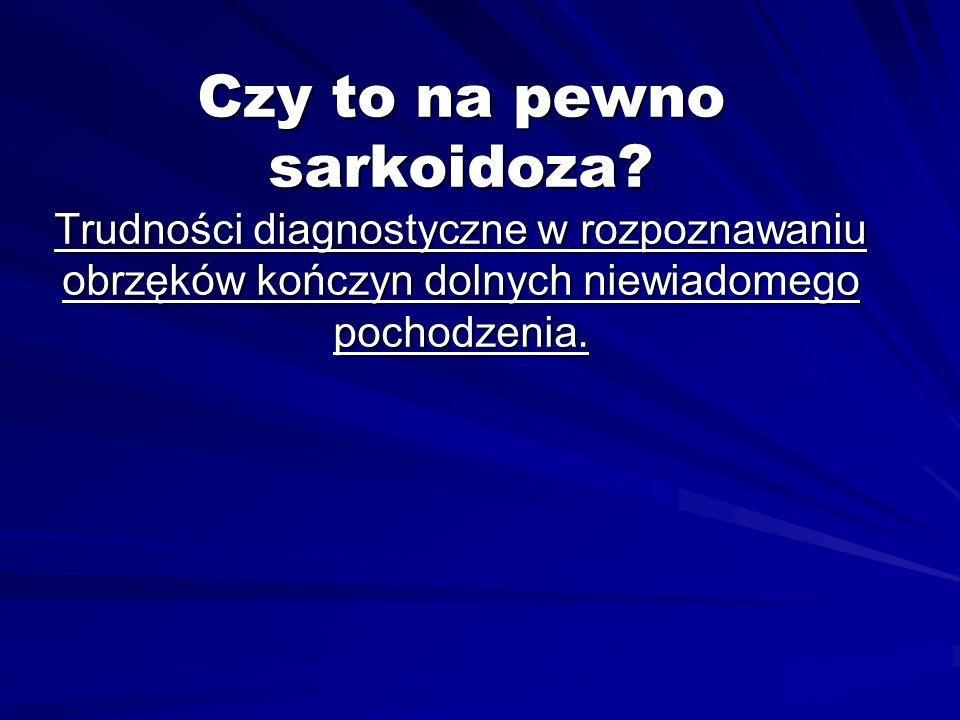 Sarkoidoza / Choroba Besniera Schaumanna- Boecka Jest to uogólniona choroba ziarniniakowa Występuje głównie u młodych dorosłych Najczęstsze umiejscowienie to płuca: –Powiększenie węzłów chłonnych wnęk –Zmiany miąższowe w płucach Może zajmować inne narządy Przyczyna choroby jest nieznana, predyspozycja genetyczna