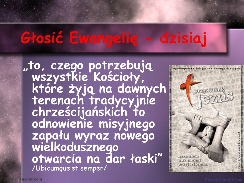 Głosić Ewangelię - dzisiaj to, czego potrzebują wszystkie Kościoły, które żyją na dawnych terenach tradycyjnie chrześcijańskich to odnowienie misyjneg