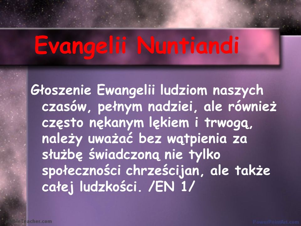 Evangelii Nuntiandi Głoszenie Ewangelii ludziom naszych czasów, pełnym nadziei, ale również często nękanym lękiem i trwogą, należy uważać bez wątpieni