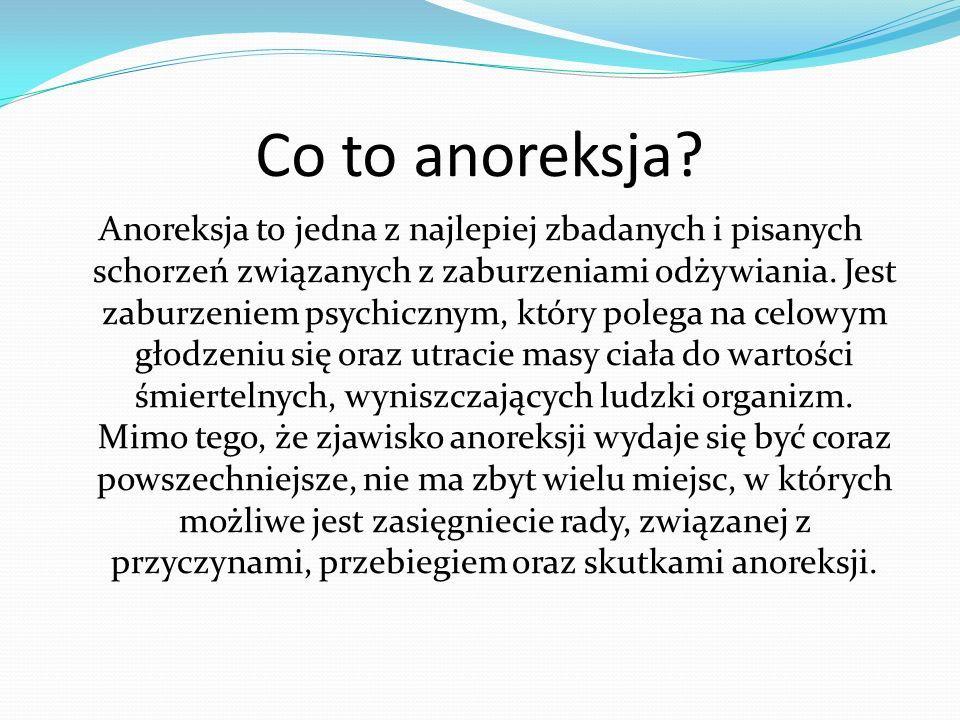 Co to anoreksja? Anoreksja to jedna z najlepiej zbadanych i pisanych schorzeń związanych z zaburzeniami odżywiania. Jest zaburzeniem psychicznym, któr