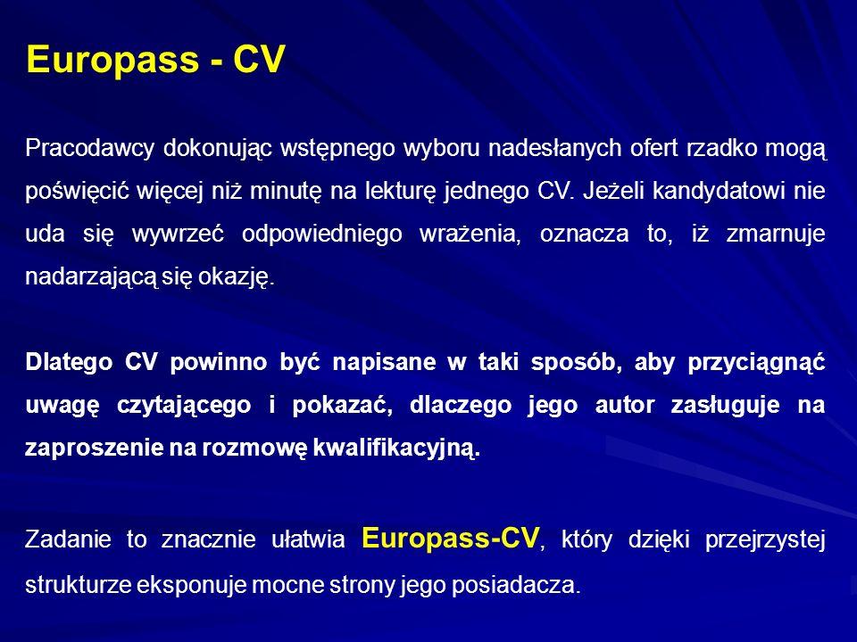 Europass - CV Pracodawcy dokonując wstępnego wyboru nadesłanych ofert rzadko mogą poświęcić więcej niż minutę na lekturę jednego CV. Jeżeli kandydatow