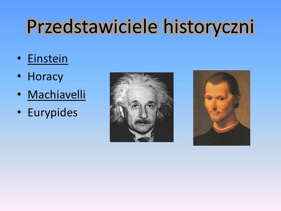 Einstein Horacy Machiavelli Eurypides