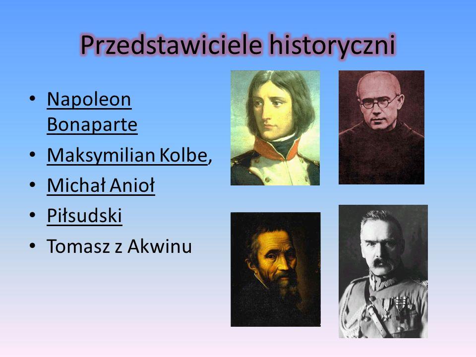 Napoleon Bonaparte Maksymilian Kolbe, Michał Anioł Piłsudski Tomasz z Akwinu