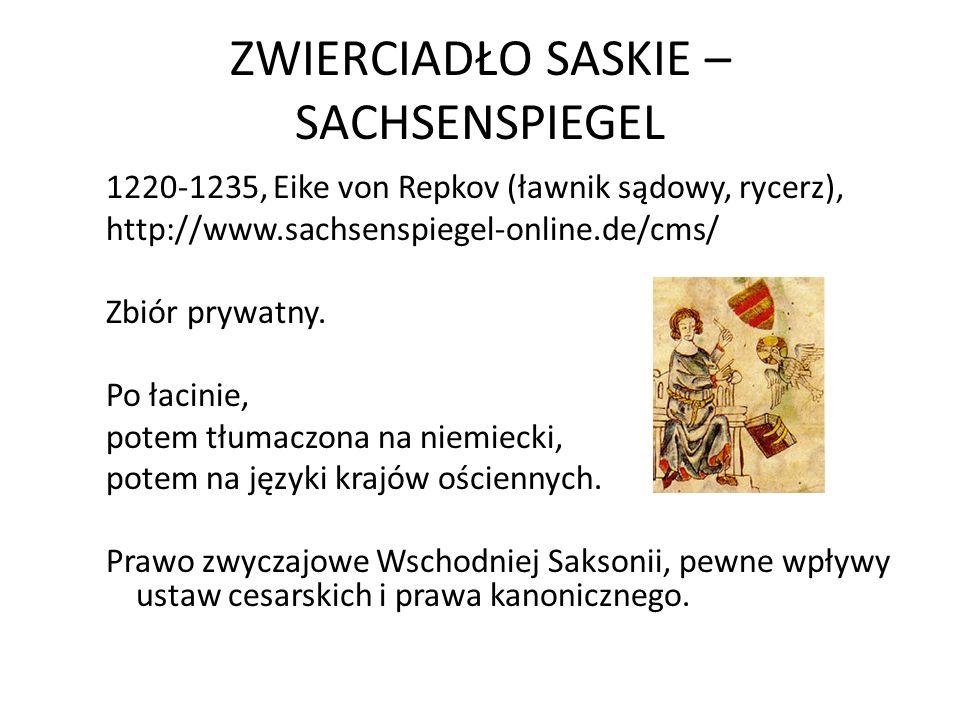 ZWIERCIADŁO SASKIE – SACHSENSPIEGEL 1220-1235, Eike von Repkov (ławnik sądowy, rycerz), http://www.sachsenspiegel-online.de/cms/ Zbiór prywatny. Po ła