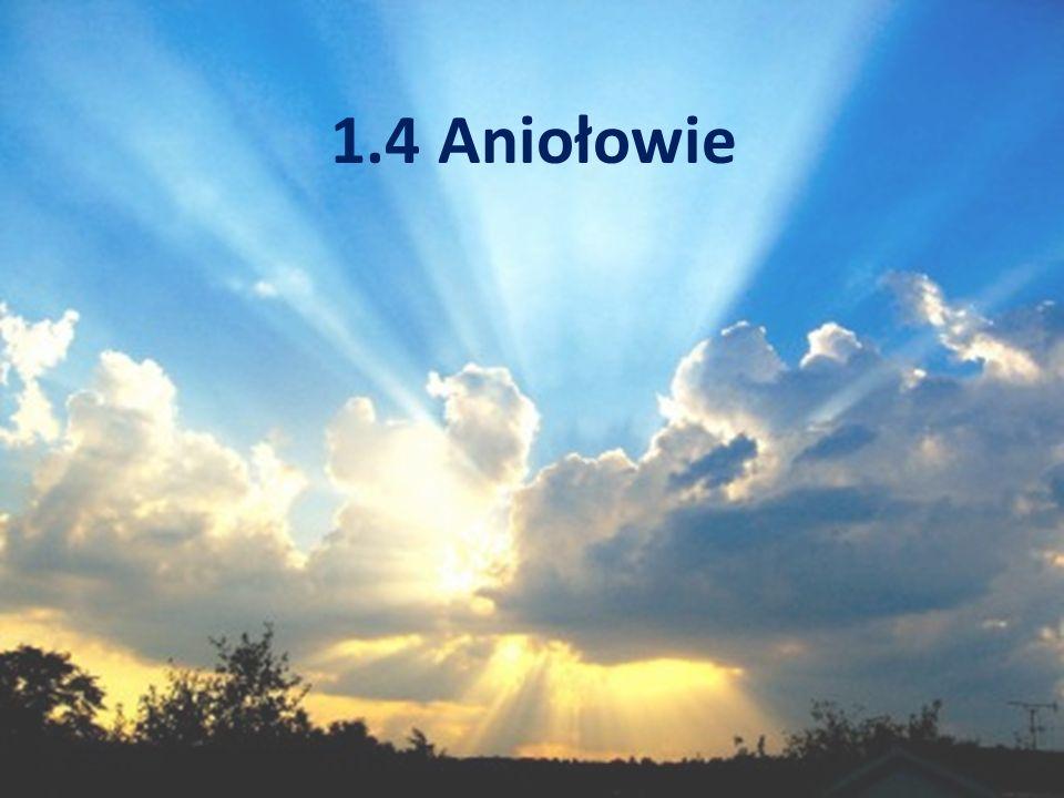 1.4 Aniołowie