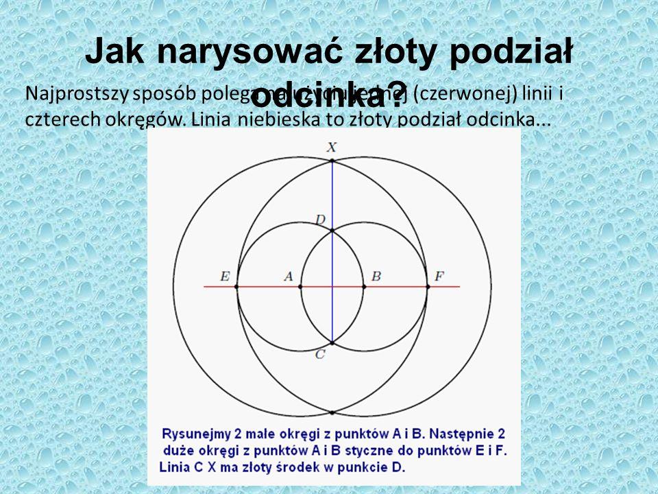 Jak narysować złoty podział odcinka? Najprostszy sposób polega na użyciu jednej (czerwonej) linii i czterech okręgów. Linia niebieska to złoty podział