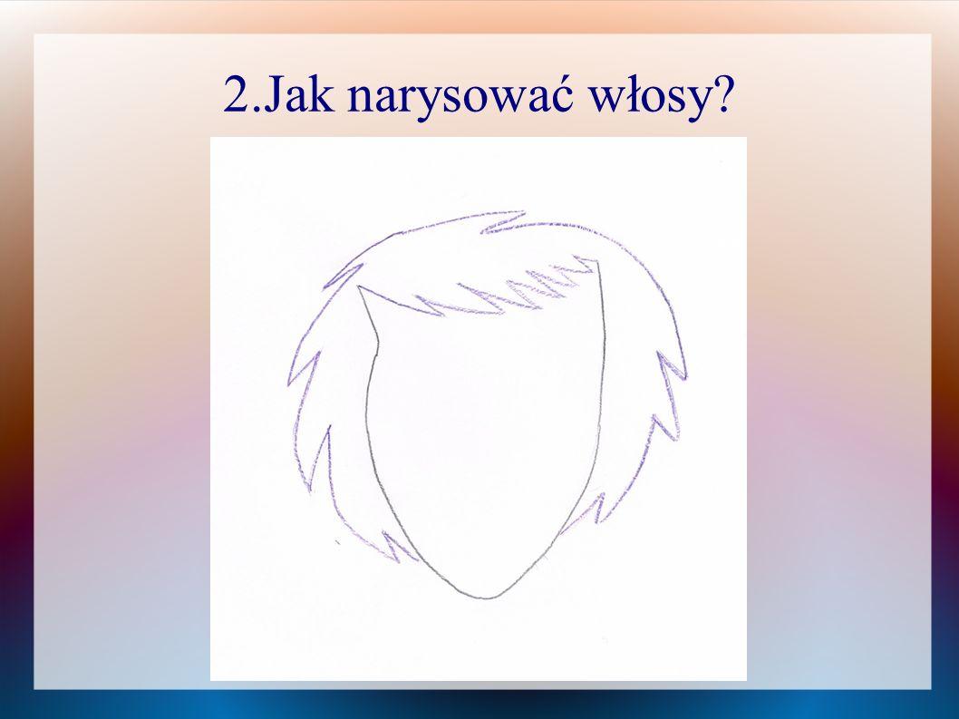 2.Jak narysować włosy?