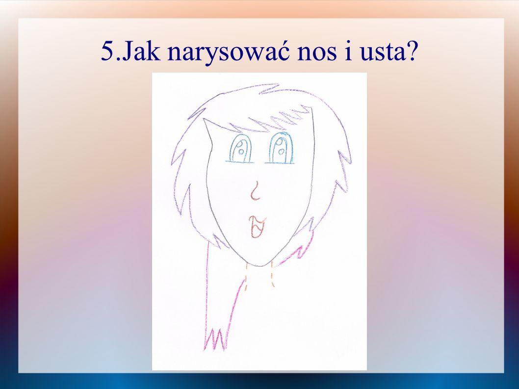 5.Jak narysować nos i usta?