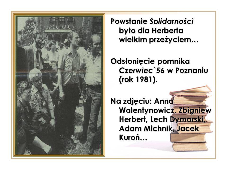 Powstanie Solidarności było dla Herberta wielkim przeżyciem… Odsłonięcie pomnika Czerwiec`56 w Poznaniu (rok 1981).