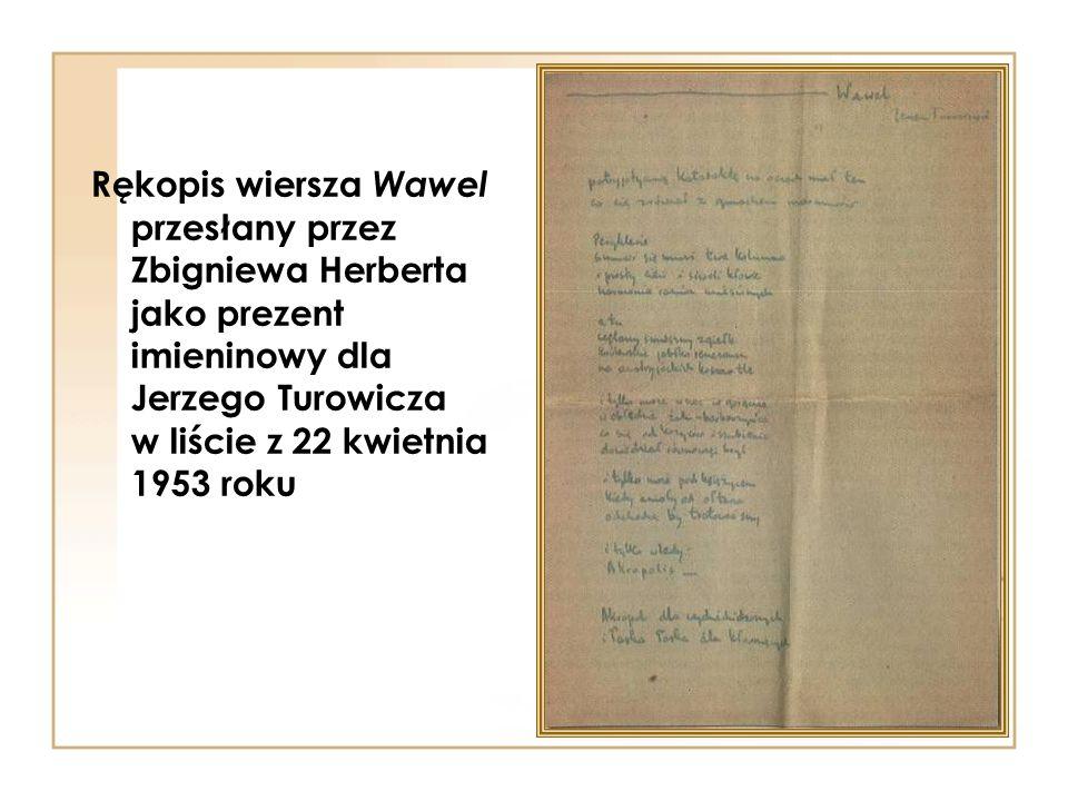 Rękopis wiersza Wawel przesłany przez Zbigniewa Herberta jako prezent imieninowy dla Jerzego Turowicza w liście z 22 kwietnia 1953 roku