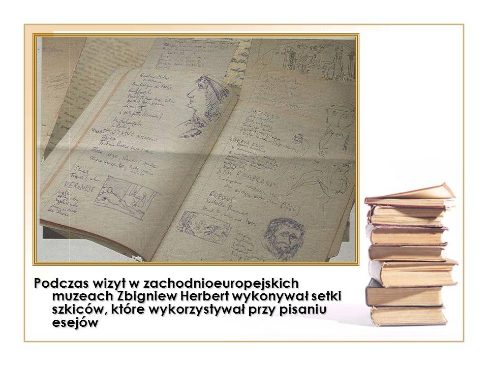 Podczas wizyt w zachodnioeuropejskich muzeach Zbigniew Herbert wykonywał setki szkiców, które wykorzystywał przy pisaniu esejów