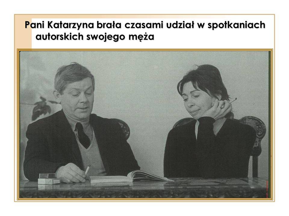 Pani Katarzyna brała czasami udział w spotkaniach autorskich swojego męża