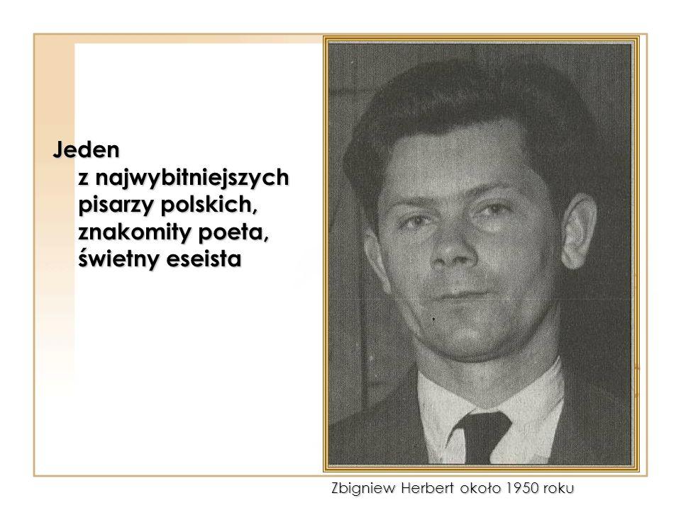 Jeden z najwybitniejszych pisarzy polskich, znakomity poeta, świetny eseista Zbigniew Herbert około 1950 roku