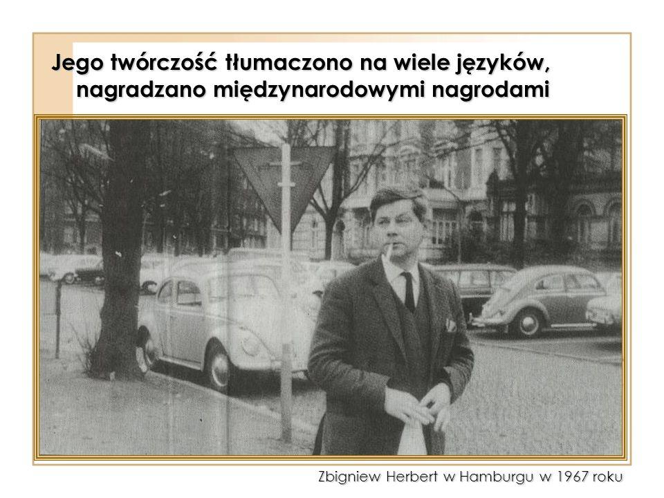 Jego twórczość tłumaczono na wiele języków, nagradzano międzynarodowymi nagrodami Zbigniew Herbert w Hamburgu w 1967 roku