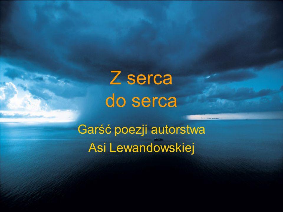 Z serca do serca Garść poezji autorstwa Asi Lewandowskiej