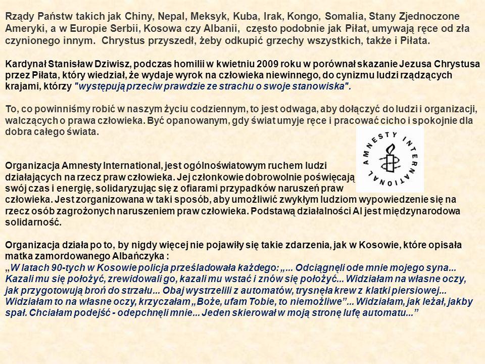 Rządy Państw takich jak Chiny, Nepal, Meksyk, Kuba, Irak, Kongo, Somalia, Stany Zjednoczone Ameryki, a w Europie Serbii, Kosowa czy Albanii, często po