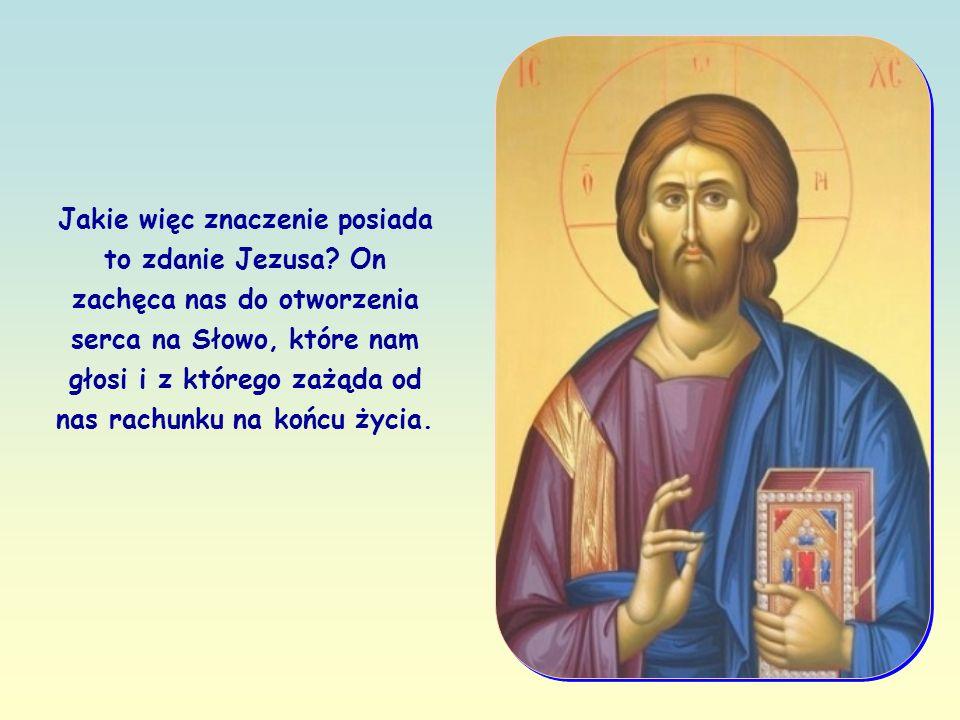 Jakie więc znaczenie posiada to zdanie Jezusa.