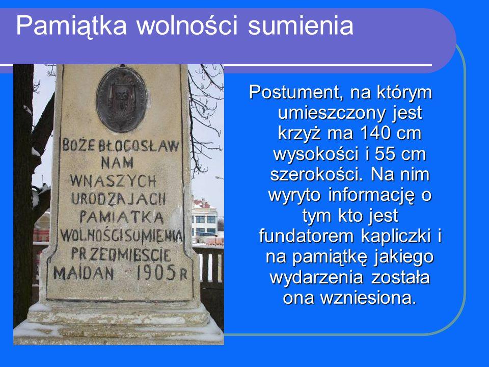 Pamiątka wolności sumienia Postument, na którym umieszczony jest krzyż ma 140 cm wysokości i 55 cm szerokości. Na nim wyryto informację o tym kto jest
