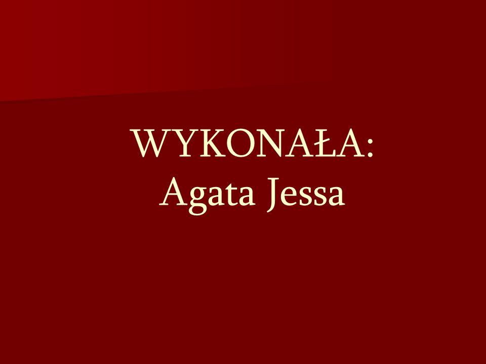 WYKONAŁA: Agata Jessa