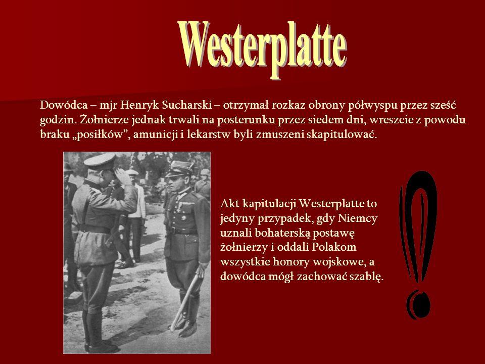 Dowódca – mjr Henryk Sucharski – otrzymał rozkaz obrony półwyspu przez sześć godzin. Żołnierze jednak trwali na posterunku przez siedem dni, wreszcie
