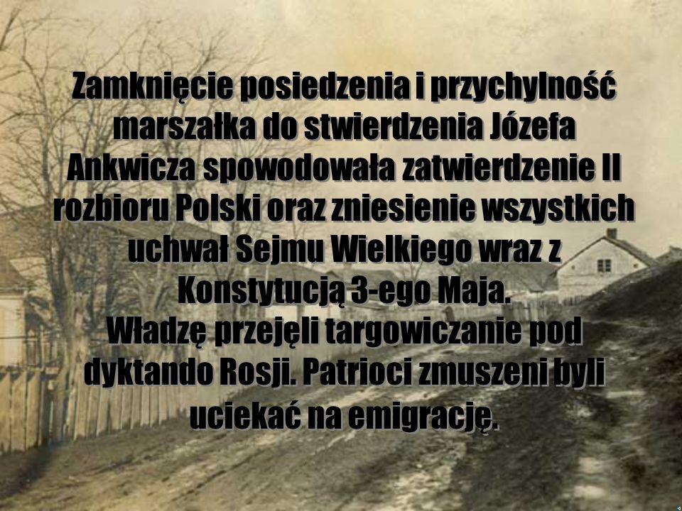 Józef Ankwicz Poseł ostatniego sejmu I Rzeczypospolitej – sejmu grodzieńskiego. Jest on symbolem zdrady narodowej. Po całonocnej milczącej debacie stw