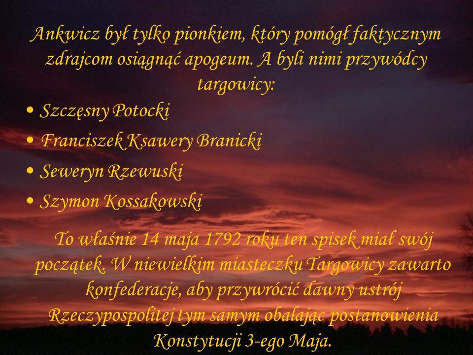 Zamknięcie posiedzenia i przychylność marszałka do stwierdzenia Józefa Ankwicza spowodowała zatwierdzenie II rozbioru Polski oraz zniesienie wszystkic
