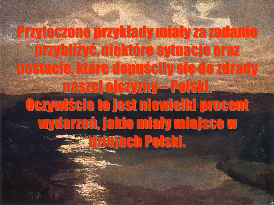 Owocem zdrady Konfederacji Targowickiej oraz Sejmu w Grodnie był upadek Polski. III rozbiór 1795 roku stał się ostatecznym produktem spisku. Nie konie